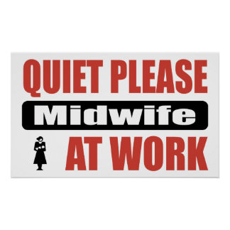 Quiet Please Midwife At Work Poster