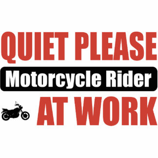 Quiet Please Motorcycle Rider At Work Photo Sculpture Ornament