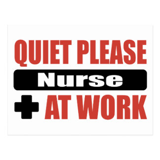 Quiet Please Nurse At Work Postcard