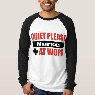 Quiet Please Nurse At Work T-Shirt