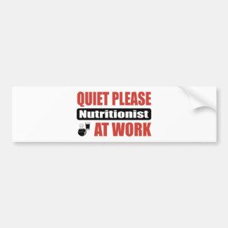 Quiet Please Nutritionist At Work Car Bumper Sticker