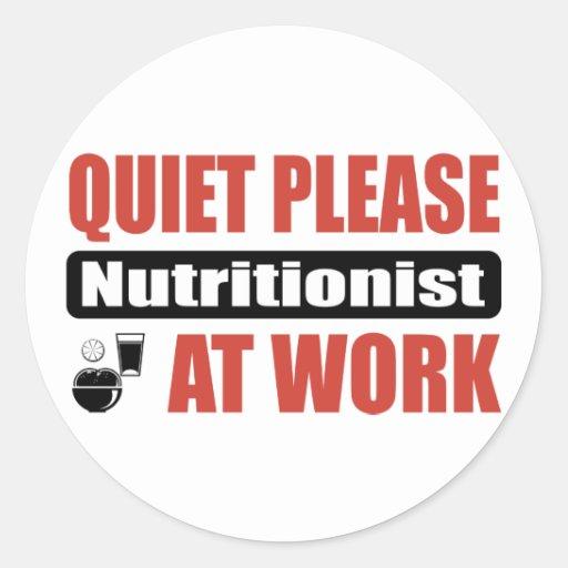 Quiet Please Nutritionist At Work Round Stickers