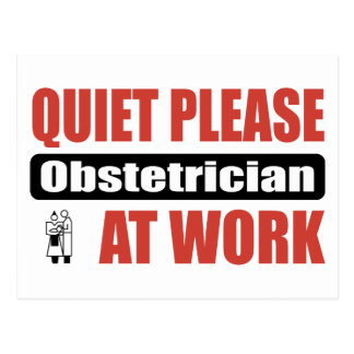 Quiet Please Obstetrician At Work Postcard