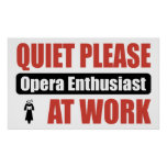 Quiet Please Opera Enthusiast At Work Poster