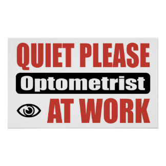 Quiet Please Optometrist At Work Poster