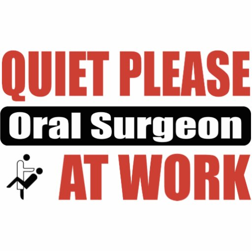 Quiet Please Oral Surgeon At Work Photo Cutout