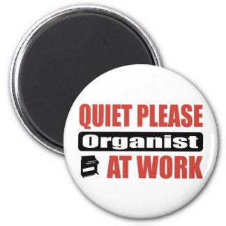 Quiet Please Organist At Work Fridge Magnet