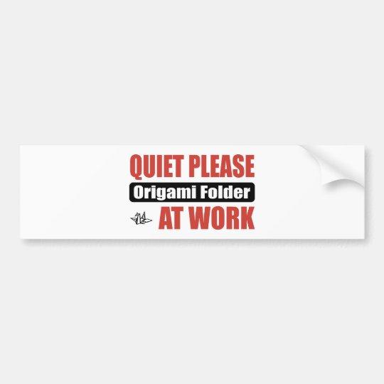 Quiet Please Origami Folder At Work Bumper Sticker