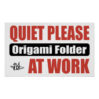 Quiet Please Origami Folder At Work Poster