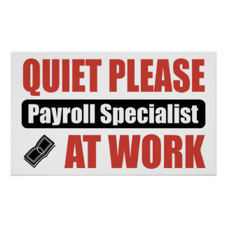 Quiet Please Payroll Specialist At Work Poster