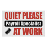 Quiet Please Payroll Specialist At Work Posters