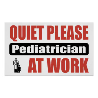 Quiet Please Pediatrician At Work Poster