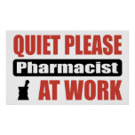 Quiet Please Pharmacist At Work Posters