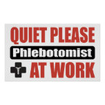 Quiet Please Phlebotomist At Work Poster