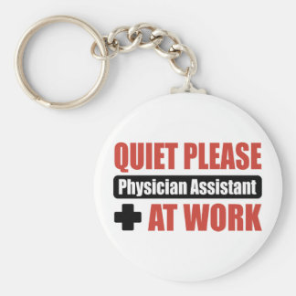 Quiet Please Physician Assistant At Work Basic Round Button Keychain
