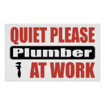Quiet Please Plumber At Work Poster