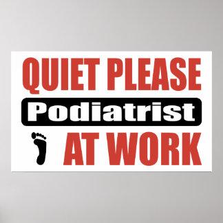 Quiet Please Podiatrist At Work Poster