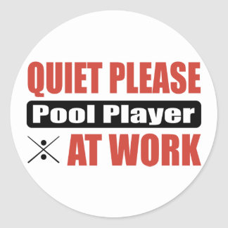 Quiet Please Pool Player At Work Classic Round Sticker