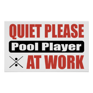 Quiet Please Pool Player At Work Poster
