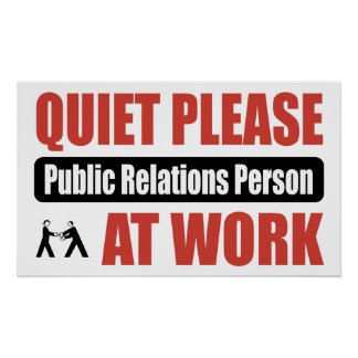 Quiet Please Public Relations Person At Work Poster