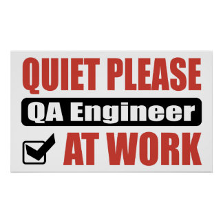 Quiet Please QA Engineer At Work Poster