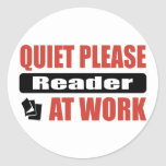 Quiet Please Reader At Work Classic Round Sticker