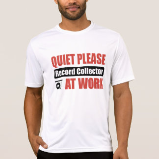 Quiet Please Record Collector At Work T Shirts