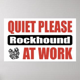 Quiet Please Rockhound At Work Poster