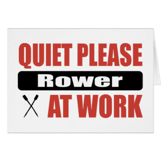 Quiet Please Rower At Work Greeting Card