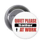 Quiet Please Sailor At Work Pin