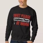 Quiet Please Saxophone Player At Work Sweatshirt