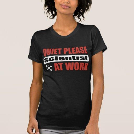 Quiet Please Scientist At Work Tee Shirts