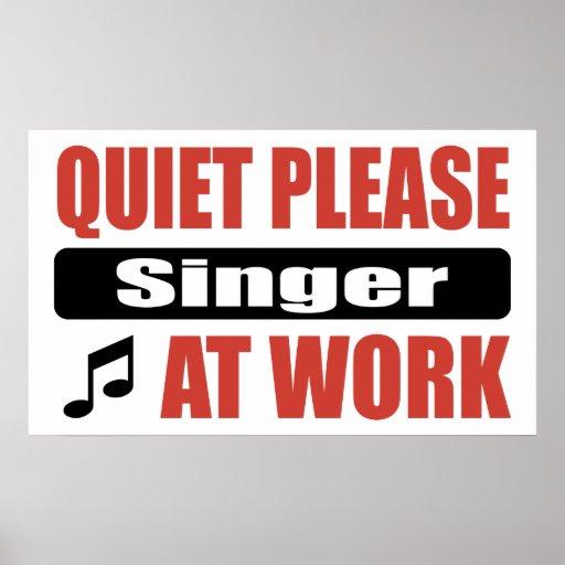 Quiet Please Singer At Work Poster