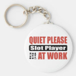 Quiet Please Slot Player At Work Key Chains
