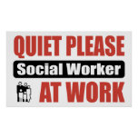 Quiet Please Social Worker At Work Poster