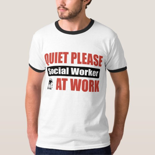 Quiet Please Social Worker At Work T-Shirt