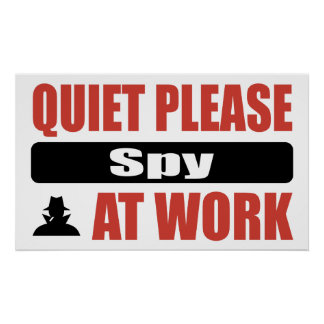Quiet Please Spy At Work Poster