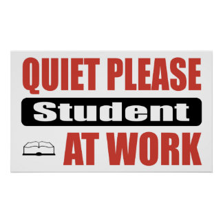 Quiet Please Student At Work Poster