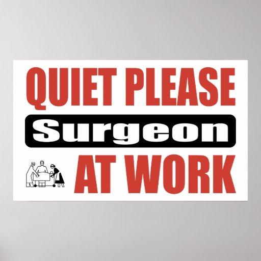 Quiet Please Surgeon At Work Poster