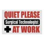 Quiet Please Surgical Technologist At Work Poster
