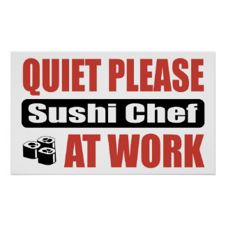 Quiet Please Sushi Chef At Work Poster