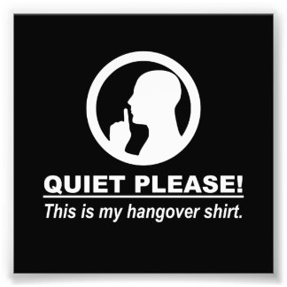 Quiet Please This is my Hangover Shirt Photo Print