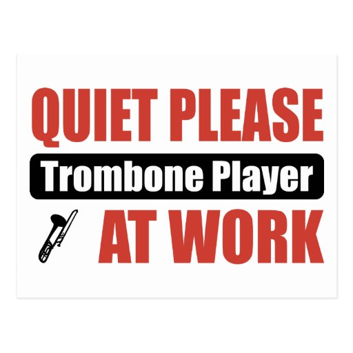 Quiet Please Trombone Player At Work Postcard