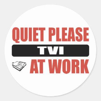 Quiet Please TVI At Work Round Sticker