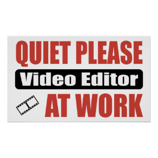 Quiet Please Video Editor At Work Poster