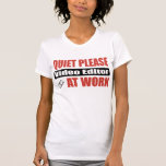 Quiet Please Video Editor At Work Tshirts