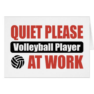 Quiet Please Volleyball Player At Work Card