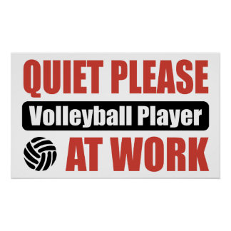 Quiet Please Volleyball Player At Work Poster