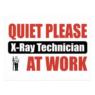 Quiet Please X-Ray Technician At Work Postcard