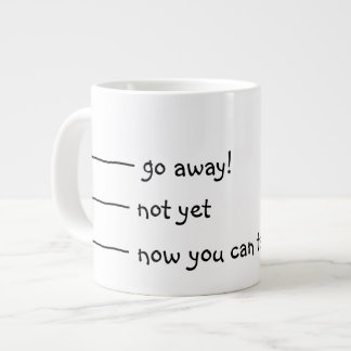 Quiet while I have my Coffee! Giant Coffee Mug